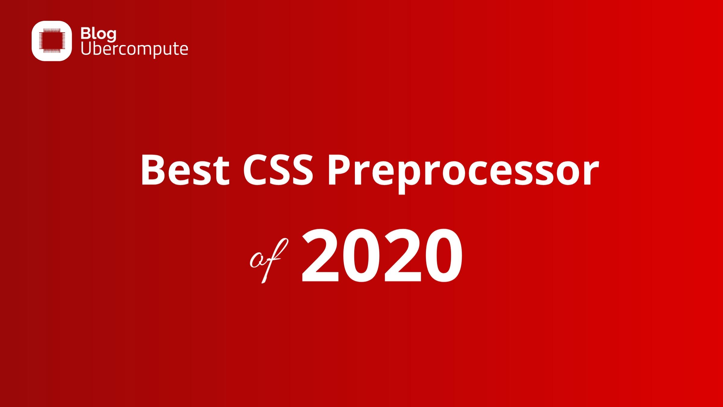 Best CSS Preprocessor of 2020